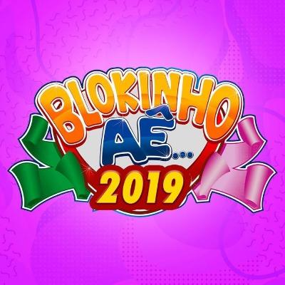 Blokinho Aê 2019