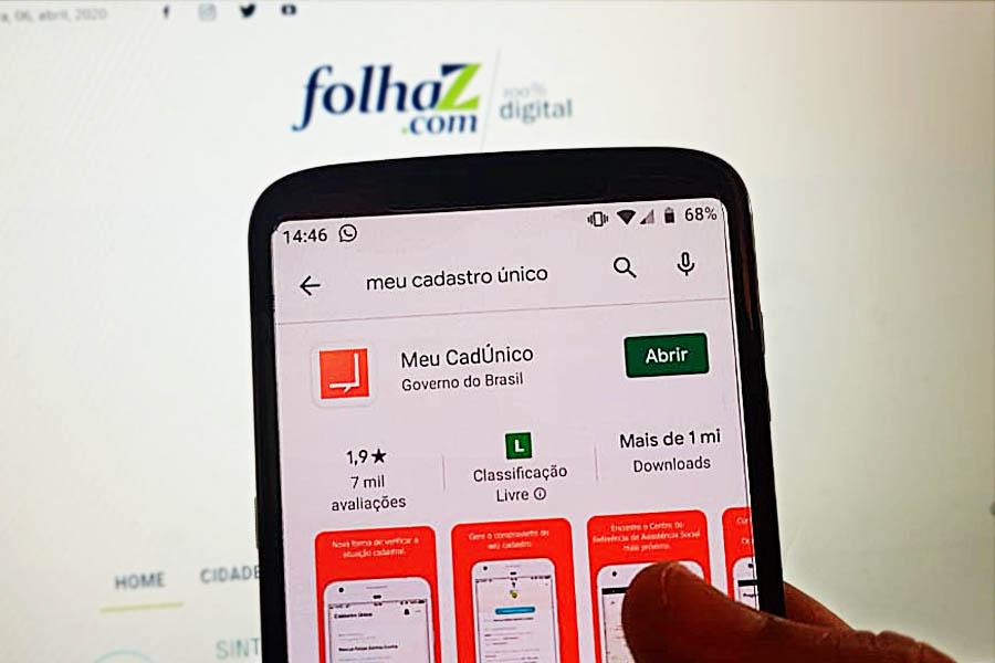 Aplicativo 'Meu CadÚnico' permite ao cidadão saber se está cadastrado para receber o auxílio emergencial de R$ 600   Foto: Folha Z